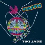 Album FAITH - Tiki Jade - reggae soul street